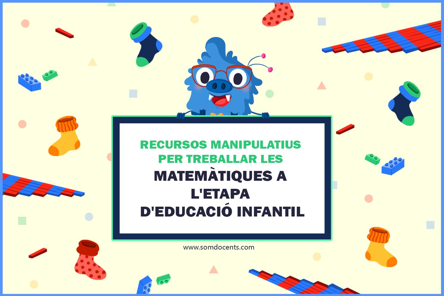 SD_Recursos_manipulatius_per_treballar_les_matemàtiques_en_l'etapa_d'Educació_Infantil