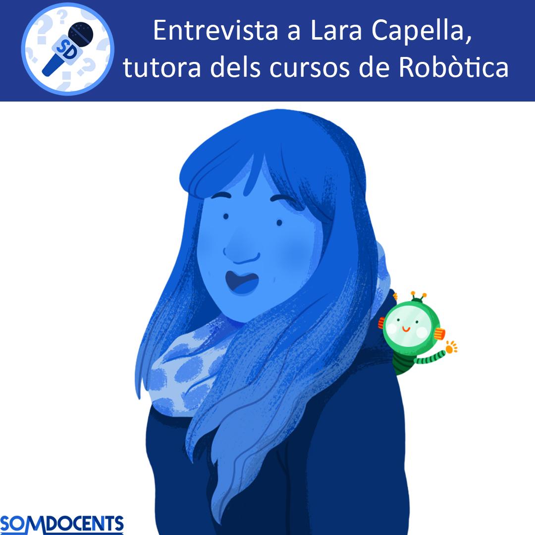 somdocents-entrevista-a-lara-capella-tutora-dels-cursos-de-robotica